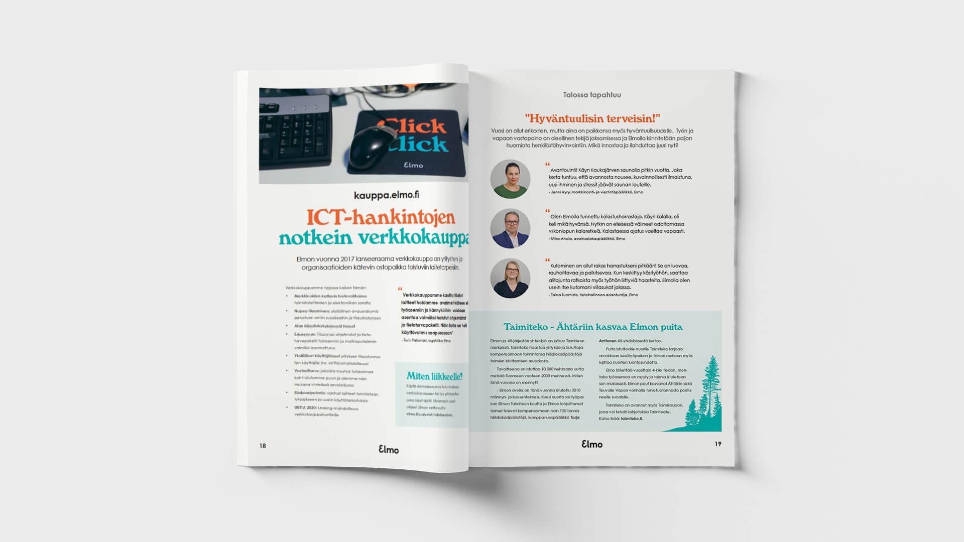 Creative Crue taittoi ICT Elmon asiakaslehden kaikkineen: projektoinnin, toimittamisen, valokuvaukset ja taiton.